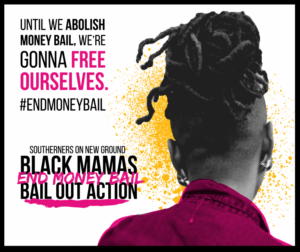 SONG's Black Mamas Bail Out Action image. Source: https://southernersonnewground.org/our-work/freefromfear/black-mamas-bail-out-action/